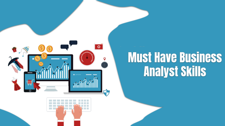 Business Analyst Skills Needed For Beginners